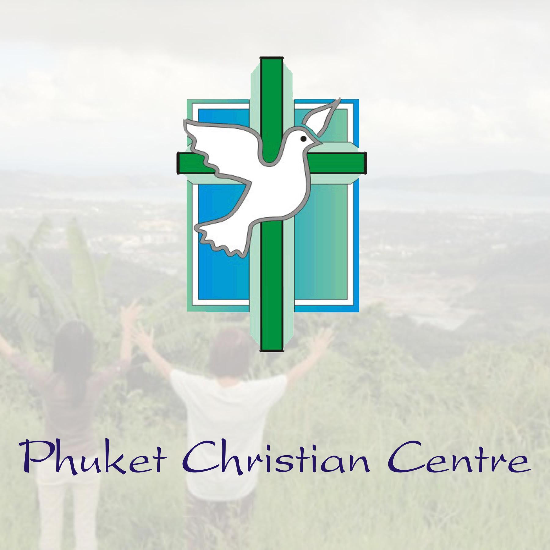 Phuket Christian Centre คริสเตียนสัมพันธ์ภูเก็ต - Podcasts